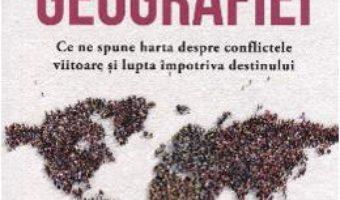 Cartea Razbunarea geografiei – Robert D. Kaplan (download, pret, reducere)