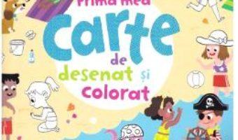 Cartea Prima mea carte de desenat si colorat (download, pret, reducere)