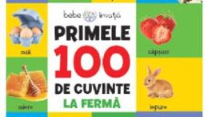 Cartea Primele 100 de cuvinte: La ferma (download, pret, reducere)