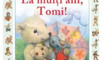 Cartea La multi ani, Tomi! – Jane Hissey (download, pret, reducere)