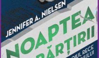 Cartea Noaptea despartirii – Jennifer A. Nielsen (download, pret, reducere)