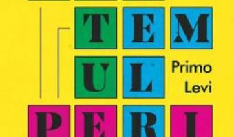 Cartea Sistemul periodic – Primo Levi (download, pret, reducere)