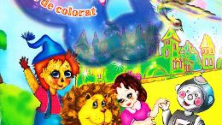 Cartea Vrajitorul din Oz. Carte de colorat – Frank Baum (download, pret, reducere)