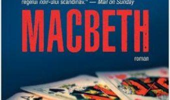 Cartea Macbeth – Jo Nesbo (download, pret, reducere)