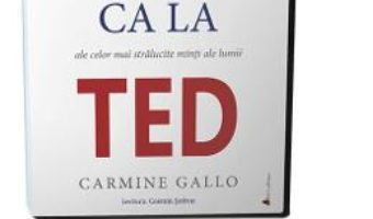 Cartea Audiobook. Vorbeste ca la Ted – Carmine Gallo (download, pret, reducere)