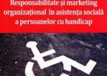 Cartea Responsabilitate si marketing organizational in asistenta sociala a persoanelor cu handicap – Dr. Tudor Gheorghe (download, pret, reducere)
