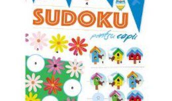 Cartea Antreneaza-ti mintea: Sudoku pentru copii (download, pret, reducere)