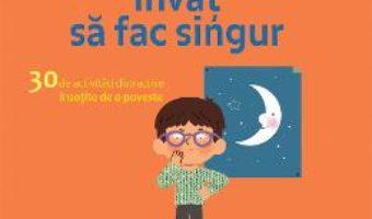 Cartea Montessori acasa. Invat sa fac singur – Delphine Gilles Cotte (download, pret, reducere)