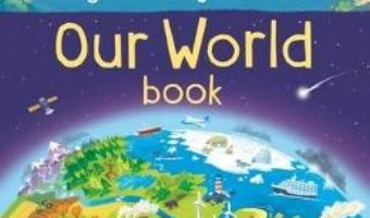 Cartea My Very First Book of Our World – Matthew Oldham (download, pret, reducere)