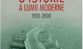 Cartea O istorie a lumii moderne 1920-2000 ed.3 – Paul Johnson (download, pret, reducere)