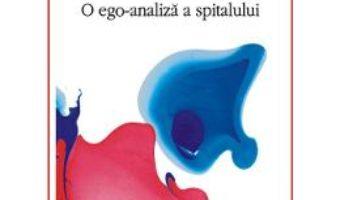 Cartea In cautarea corpului regasit. O ego-analiza a spitalului – Vintila Mihailescu (download, pret, reducere)