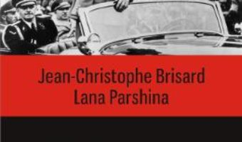 Cartea Moartea lui Hitler. Ancheta in dosarele secrete ale KGB – Jean-Christophe Brisard , Lana Parshina (download, pret, reducere)