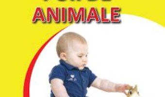 Cartea Puii de animale – Sunt mic si vreau sa aflu (download, pret, reducere)