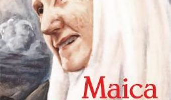 Cartea Maica bucuriei, monahia Gavrilia Papaiannis – Monahia Filofteia (download, pret, reducere)