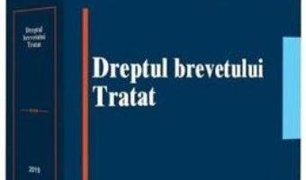 Cartea Dreptul brevetului. Tratat – Alexandru Cristian Strenc, Bucura Ionescu, Gheorghe Gheorghiu (download, pret, reducere)