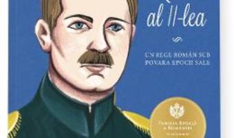 Cartea Carol al II-lea – Adrian Cioroianu, Eduard Matei (download, pret, reducere)