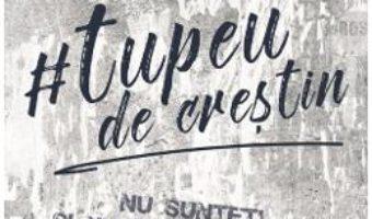 Cartea Tupeu de crestin – Alex Szollo (download, pret, reducere)