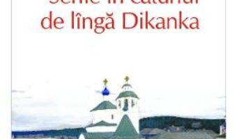 Cartea Serile in catunul de linga Dikanka – N.V. Gogol (download, pret, reducere)