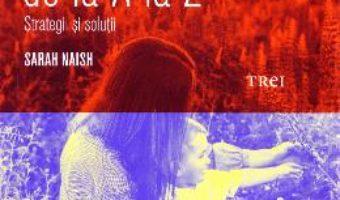 Cartea Parentajul terapeutic de la A la Z – Sarah Naish (download, pret, reducere)