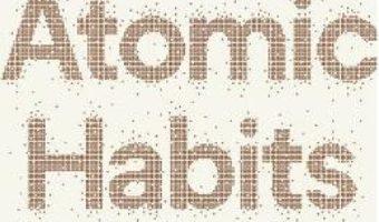 Cartea Atomic Habits – James Clear (download, pret, reducere)