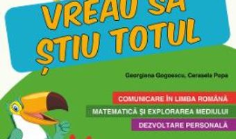 Cartea Caiet de vacanta – Clasa 1 – Vreau sa stiu totul – Georgiana Gogoescu, Cerasela Popa (download, pret, reducere)
