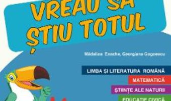 Cartea Caiet de vacanta – Clasa 3 – Vreau sa stiu totul – Georgiana Gogoescu, Madalina Enache (download, pret, reducere)