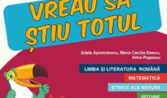 Cartea Caiet de vacanta – Clasa 4 – Vreau sa stiu totul – Georgiana Gogoescu, Adela Apostolescu (download, pret, reducere)