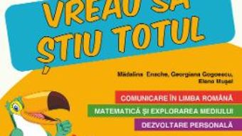 Cartea Caiet de vacanta – Clasa Pregatitoare – Vreau sa stiu totul – Georgiana Gogoescu, Madalina Enache (download, pret, reducere)