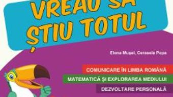 Cartea Caiet de vacanta – Clasa 2 – Vreau sa stiu totul – Elena Musel, Cerasela Popa (download, pret, reducere)