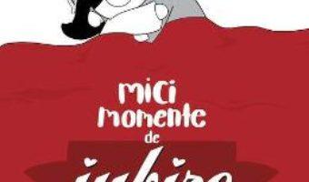 Cartea Mici momente de iubire – Catana Chetwynd (download, pret, reducere)