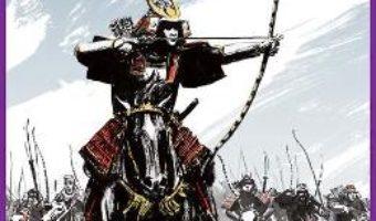 Cartea Samurai. Razboi si onoare in Japonia medievala – Pamela S. Turner (download, pret, reducere)