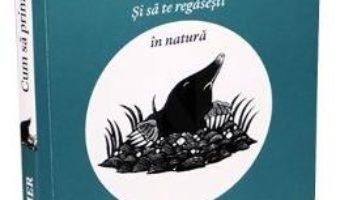 Cartea Cum sa prinzi o cartita si sa te regasesti in natura – Marc Hamer (download, pret, reducere)