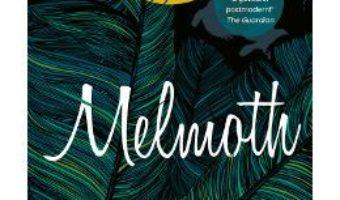 Cartea Melmoth – Sarah Perry (download, pret, reducere)