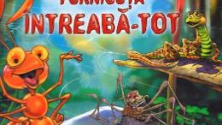 Cartea Furnicuta Intreaba-Tot – Rasa Dmuchovskiene (download, pret, reducere)