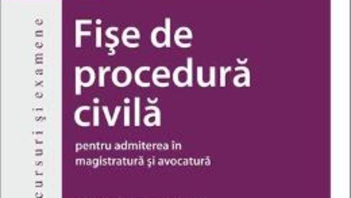 Cartea Fise de procedura civila pentru admiterea in magistratura si avocatura Ed.6 – Gabriela Raducan (download, pret, reducere)