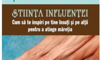 Cartea Stiinta influentei. Cum sa te inspiri pe tine insuti si pe altii pentru a atinge maretia – Brian Tracy (download, pret, reducere)