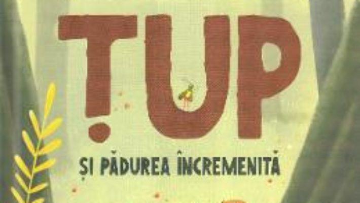 Cartea Tup si padurea incremenita – Alex Donovici (download, pret, reducere)
