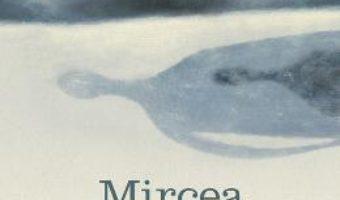 Cartea Melancolia – Mircea Cartarescu (download, pret, reducere)