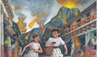 Cartea Portalul magic 13: Vacanta in orasul vulcanului – Mary Pope Osborne (download, pret, reducere)