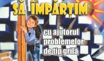 Cartea Sa invatam sa impartim – Clasele 2-4 – Gheorghe Adalbert Schneider (download, pret, reducere)