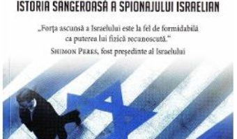 Cartea Mossad. Istoria sangeroasa a spionajului israelian – Michael Bar-Zohar, Nissim Mishal (download, pret, reducere)