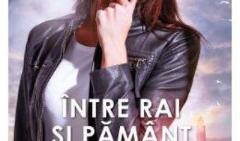 Cartea Intre rai si pamant – Nora Roberts (download, pret, reducere)