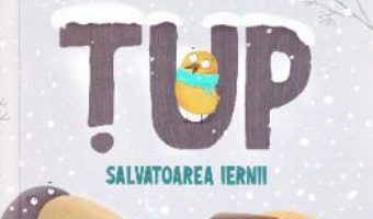 Cartea Tup. Salvatoarea iernii – Alex Donovici (download, pret, reducere)