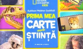 Cartea Prima mea carte despre stiinta – Kathleen Weidner Zoehfeld (download, pret, reducere)