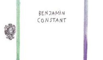 Cartea Libertatea anticilor si libertatea modernilor – Benjamin Constant (download, pret, reducere)