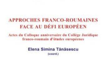 Cartea Approches franco-roumaines face au defi Europeen – Elena Simina Tanasescu (download, pret, reducere)