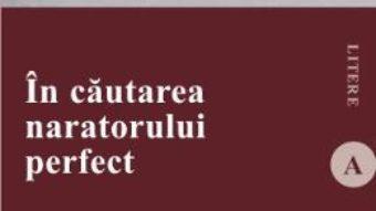 Cartea In cautarea naratorului perfect – Dragos Varga (download, pret, reducere)