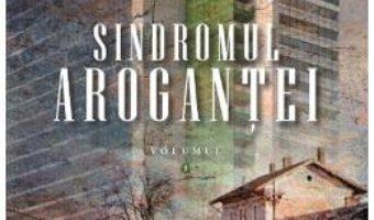 Cartea Sindromul arogantei Vol.1 – Dan-Emilian Tinica (download, pret, reducere)