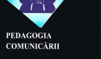 Cartea Pedagogia comunicarii – Laurentiu Soitu (download, pret, reducere)