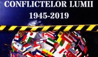 Cartea Dictionarul conflictelor lumii 1945-2019 – Viorel Irascu (download, pret, reducere)